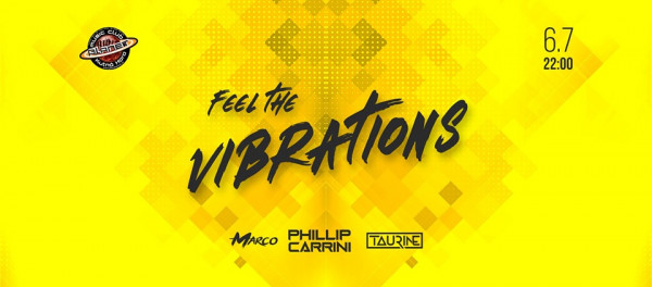 Feel The Vibrations • Marco • Phillip Carrini • Taurine