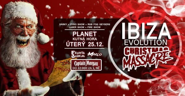 ♛ IBIZA Evolution Christmas Massacre ★ Cpt.Morgan do 22h 1,-Kč