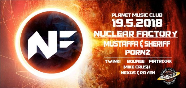 Nuclear Factory I 19.5. I Mustaffa&Sheriff; I Planet Music Club
